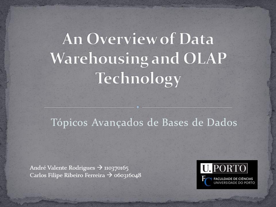 Tópicos Avançados de Bases de Dados André Valente Rodrigues 110370165 Carlos Filipe Ribeiro Ferreira 060316048