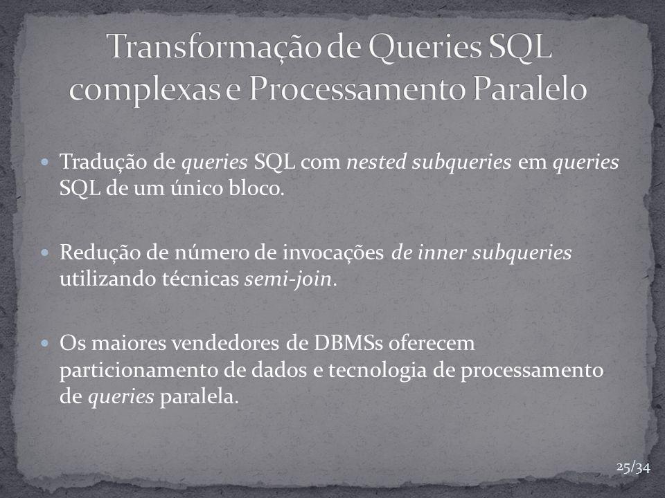 Tradução de queries SQL com nested subqueries em queries SQL de um único bloco. Redução de número de invocações de inner subqueries utilizando técnica