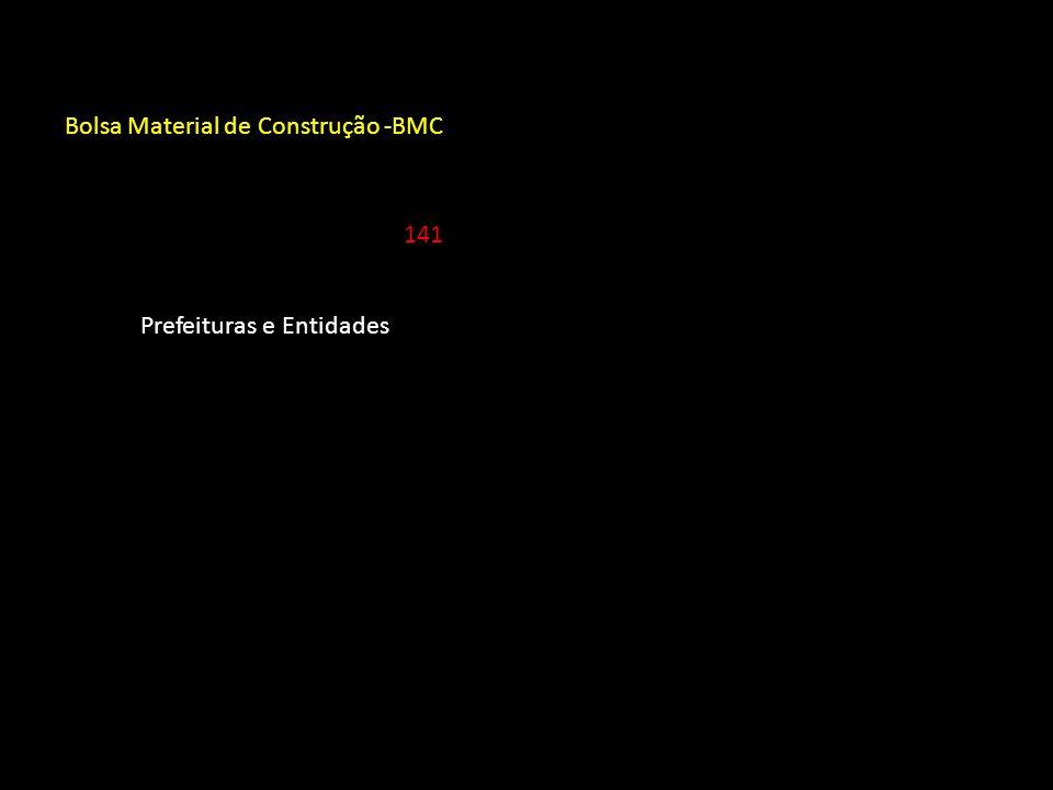 Bolsa Material de Construção -BMC Prefeituras e Entidades 141