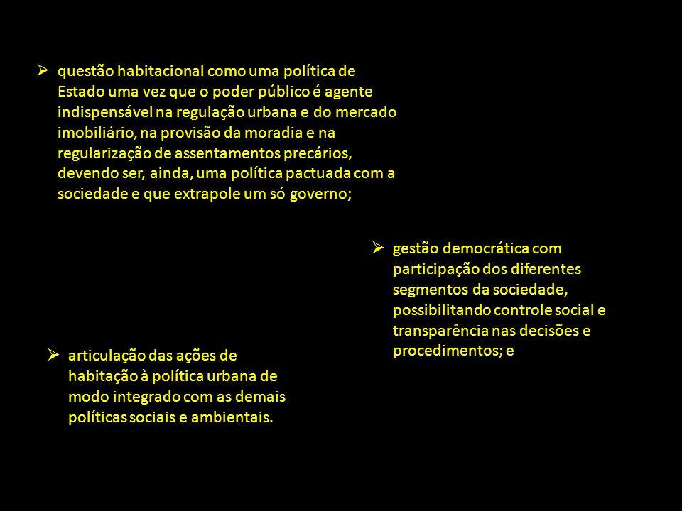 gestão democrática com participação dos diferentes segmentos da sociedade, possibilitando controle social e transparência nas decisões e procedimentos