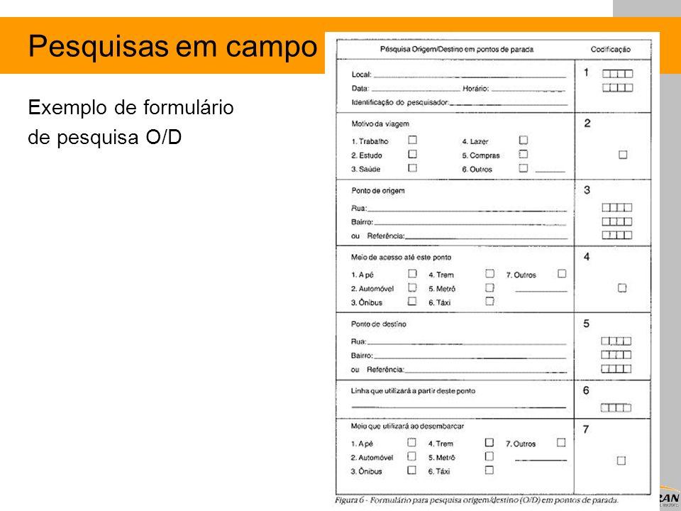 Pesquisas em campo Exemplo de formulário de pesquisa O/D 15
