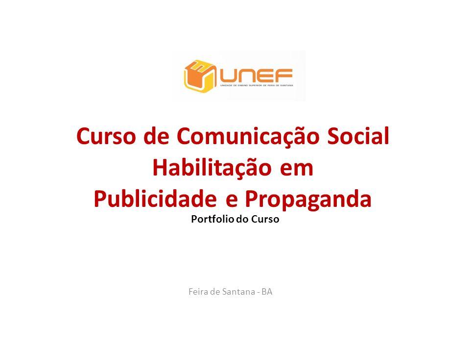 Curso de Comunicação Social Habilitação em Publicidade e Propaganda Feira de Santana - BA Portfolio do Curso