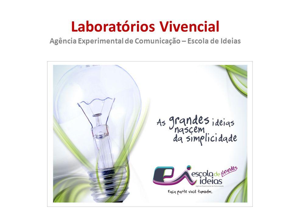 Laboratórios Vivencial Agência Experimental de Comunicação – Escola de Ideias