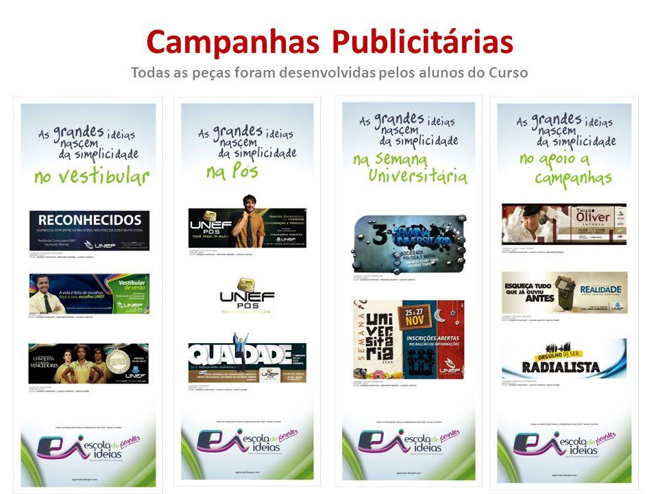 Campanhas Publicitárias Todas as peças foram desenvolvidas pelos alunos do Curso