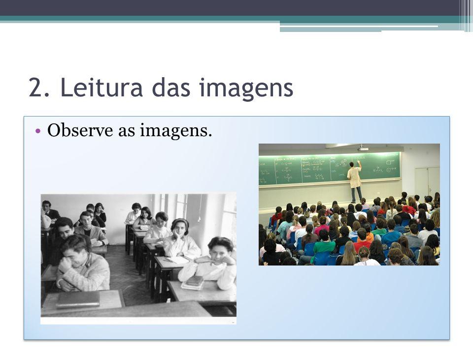 2. Leitura das imagens Observe as imagens.