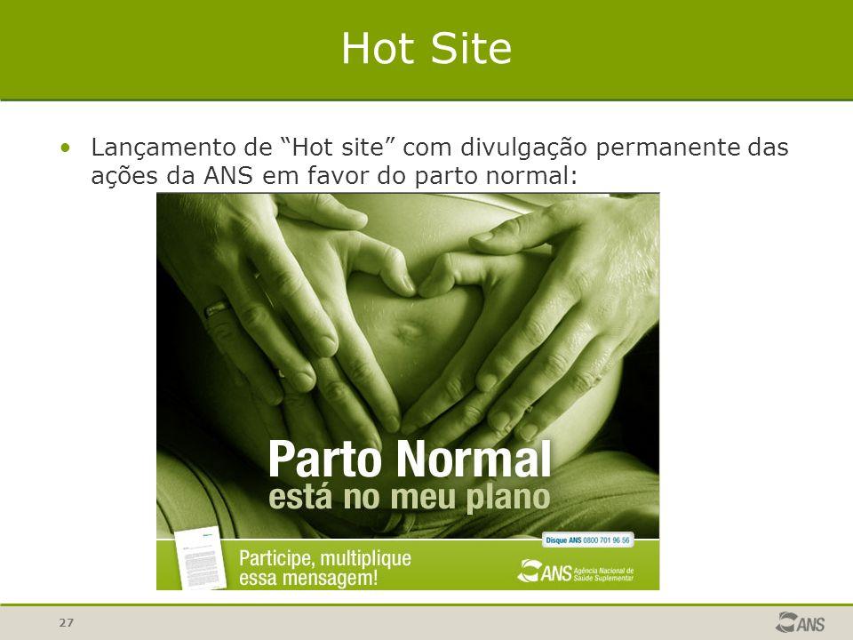 27 Hot Site Lançamento de Hot site com divulgação permanente das ações da ANS em favor do parto normal:
