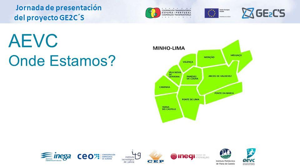 Jornada de presentación del proyecto GE2C´S AEVC Onde Estamos?