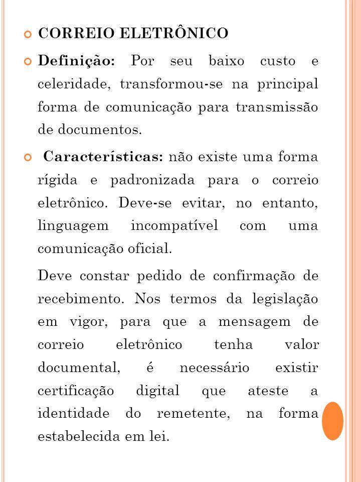 CORREIO ELETRÔNICO Definição: Por seu baixo custo e celeridade, transformou-se na principal forma de comunicação para transmissão de documentos. Carac