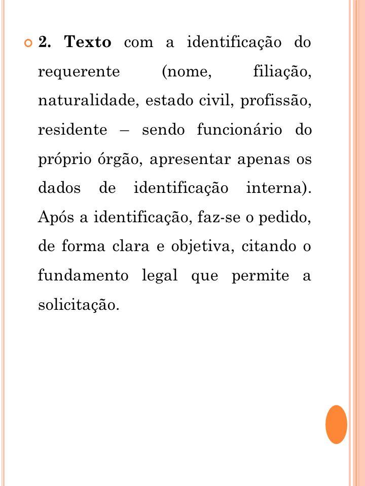 2. Texto com a identificação do requerente (nome, filiação, naturalidade, estado civil, profissão, residente – sendo funcionário do próprio órgão, apr