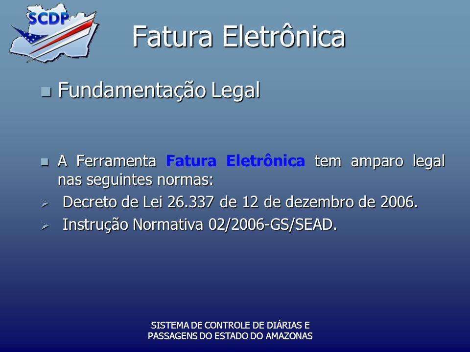 Fatura Eletrônica Fundamentação Legal Fundamentação Legal A Ferramenta tem amparo legal nas seguintes normas: A Ferramenta Fatura Eletrônica tem ampar