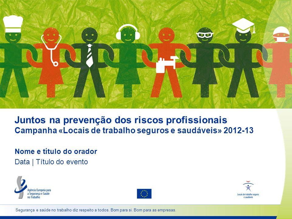 2 www.healthy-workplaces.eu A dimensão do problema Porque é que a segurança e saúde é importante.