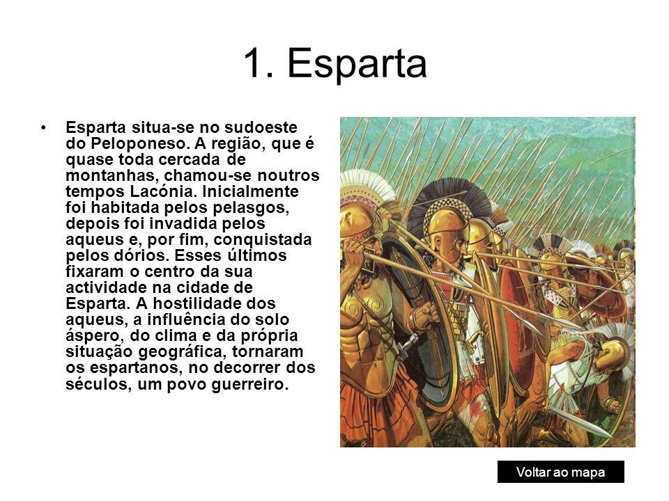 1.Esparta Esparta situa-se no sudoeste do Peloponeso.