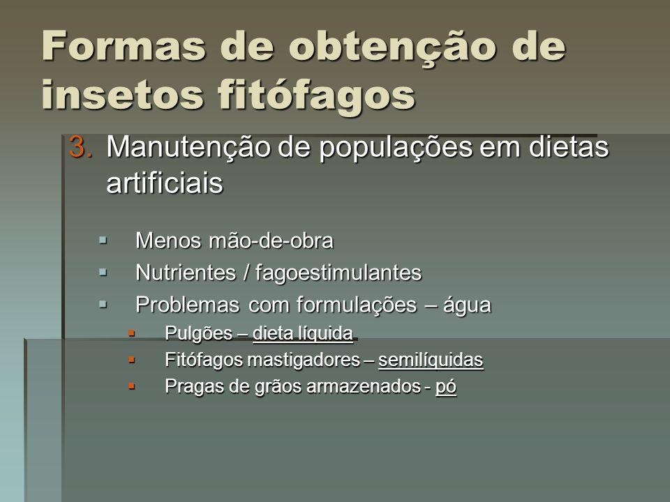 3.Manutenção de populações em dietas artificiais 3.