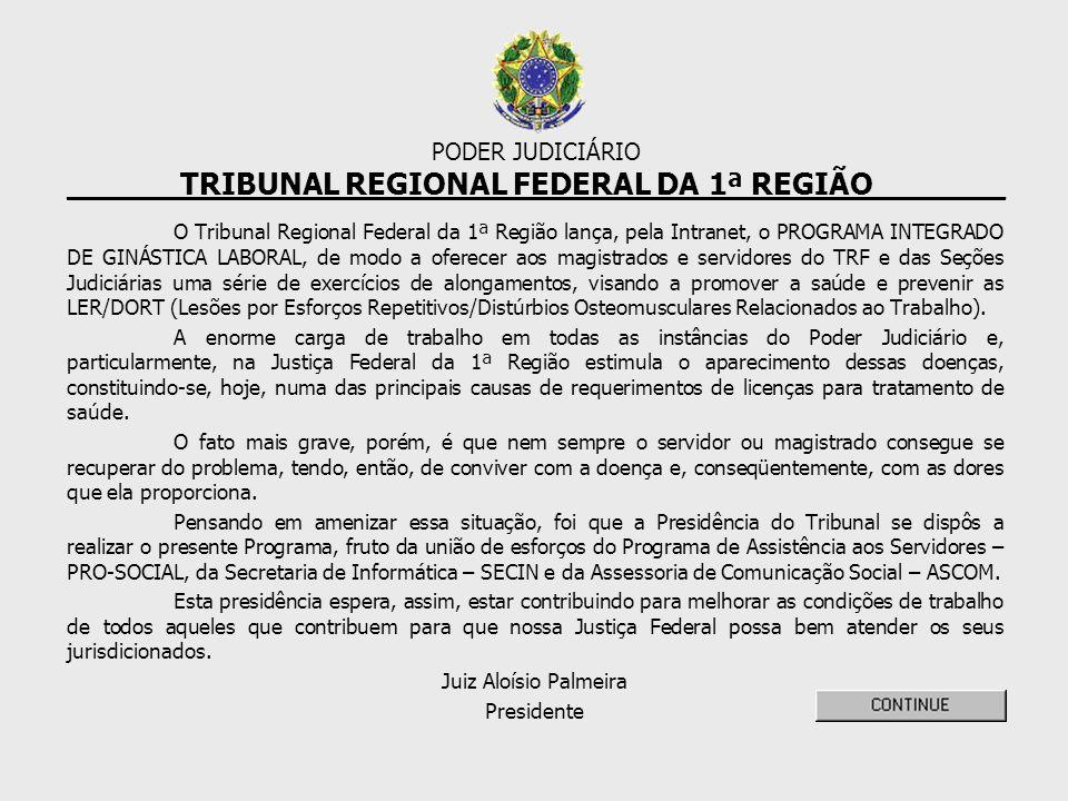 O Tribunal Regional Federal da 1ª Região lança, pela Intranet, o PROGRAMA INTEGRADO DE GINÁSTICA LABORAL, de modo a oferecer aos magistrados e servido
