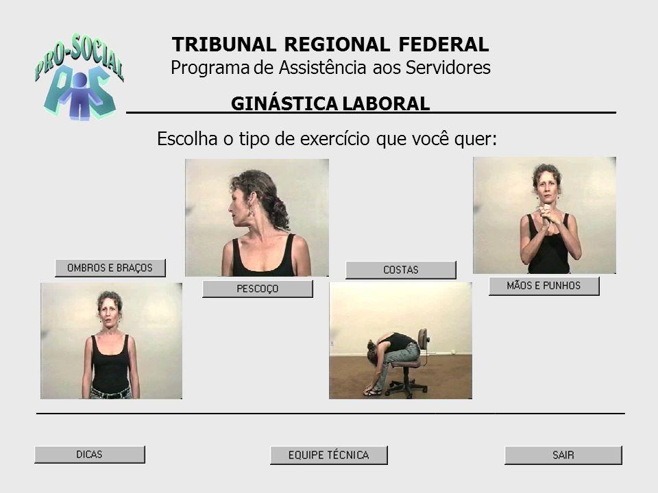 ________________GINÁSTICA LABORAL________________ TRIBUNAL REGIONAL FEDERAL Programa de Assistência aos Servidores Escolha o tipo de exercício que voc