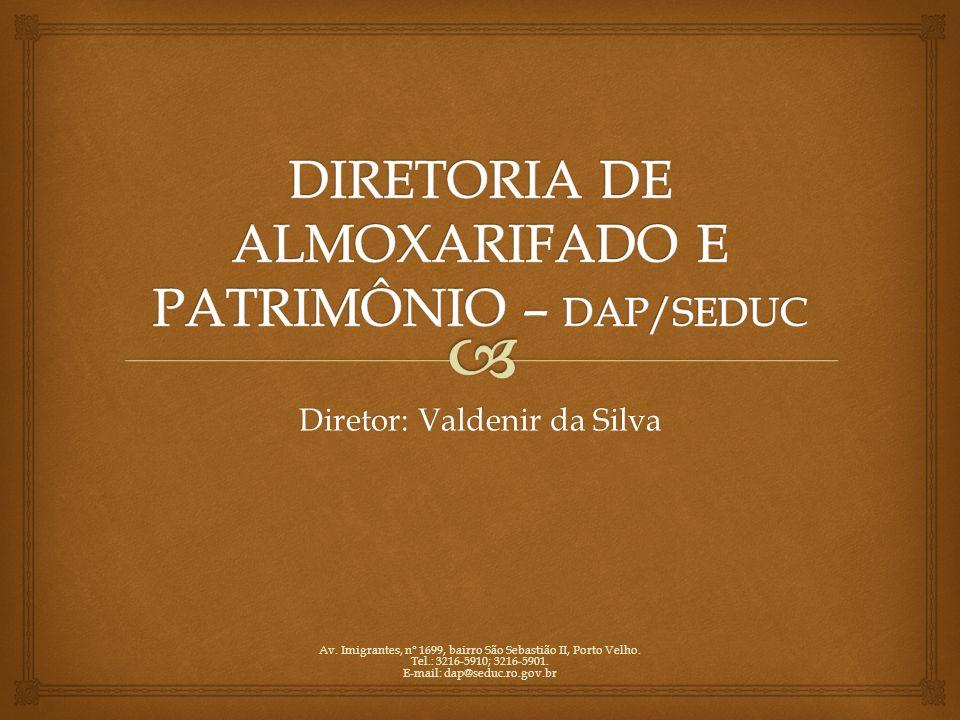 Av. Imigrantes, n° 1699, bairro São Sebastião II, Porto Velho. Tel.: 3216-5910; 3216-5901. E-mail: dap@seduc.ro.gov.br Diretor: Valdenir da Silva
