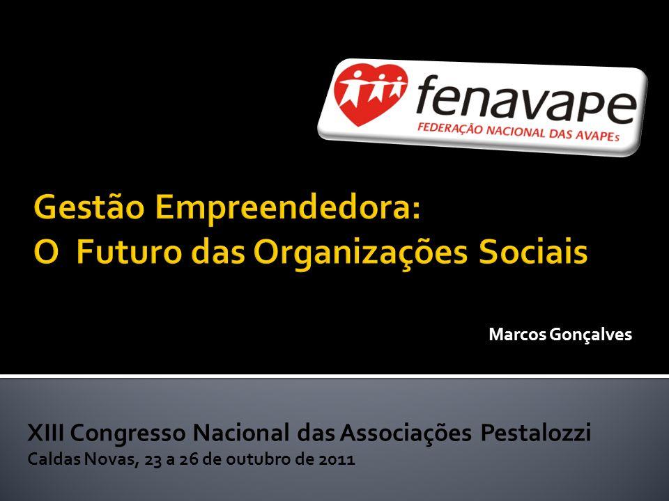 XIII Congresso Nacional das Associações Pestalozzi Caldas Novas, 23 a 26 de outubro de 2011 Marcos Gonçalves