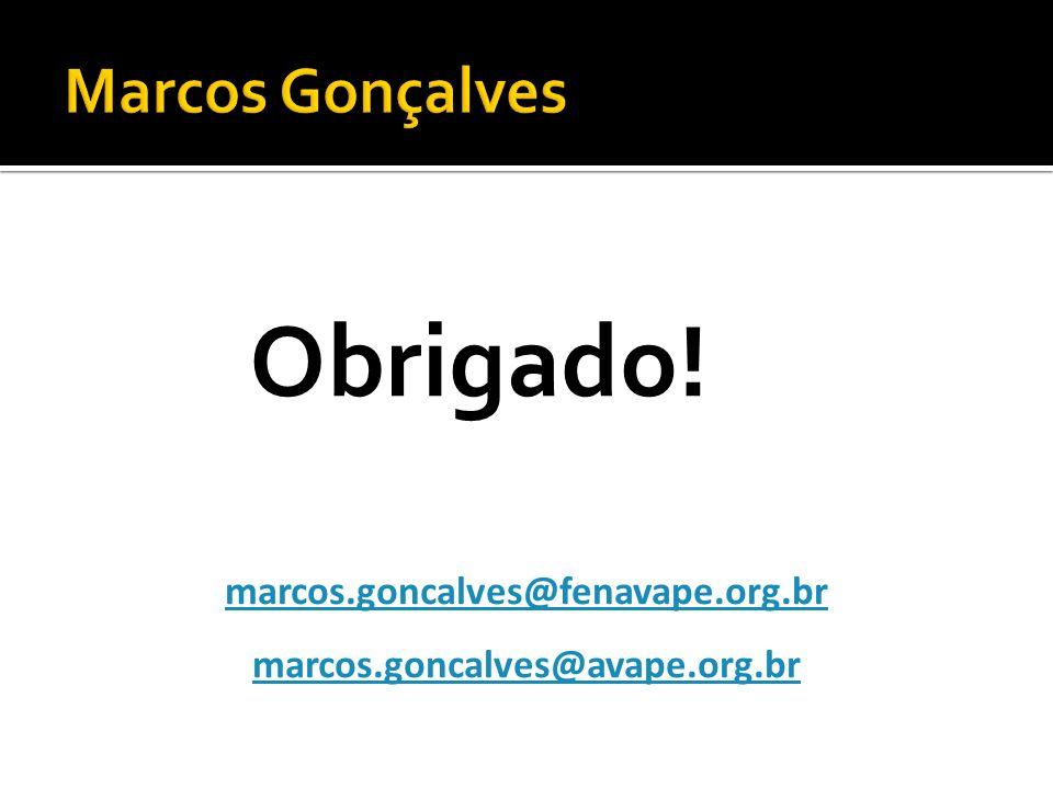 Obrigado! marcos.goncalves@fenavape.org.br marcos.goncalves@avape.org.br
