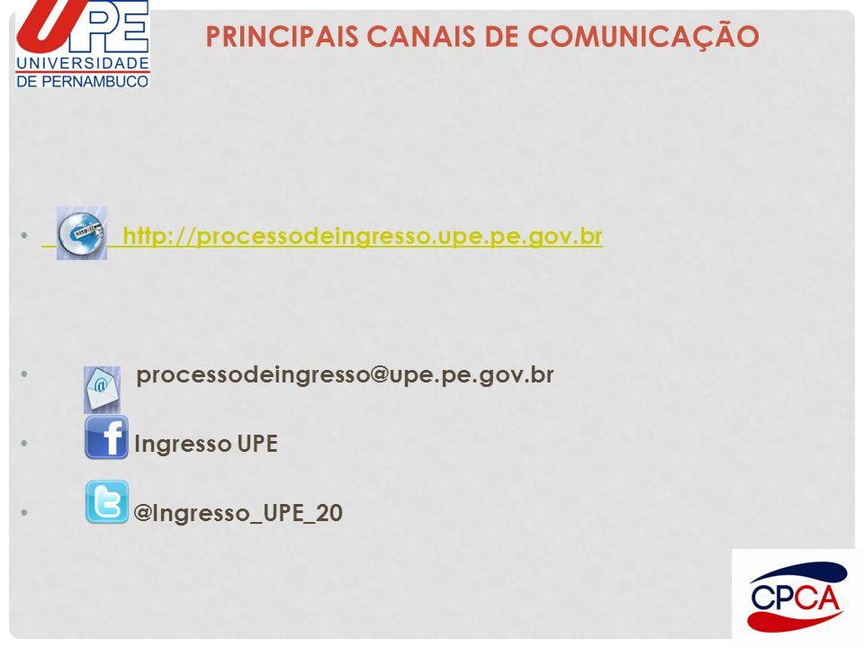 PRINCIPAIS CANAIS DE COMUNICAÇÃO http://processodeingresso.upe.pe.gov.br processodeingresso@upe.pe.gov.br Ingresso UPE @Ingresso_UPE_20