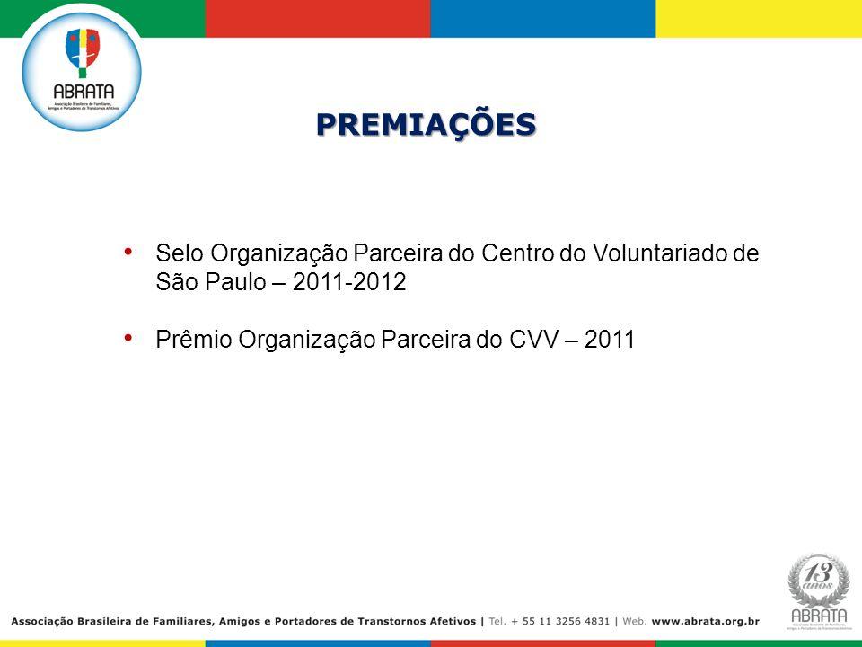 PREMIAÇÕES Selo Organização Parceira do Centro do Voluntariado de São Paulo – 2011-2012 Prêmio Organização Parceira do CVV – 2011