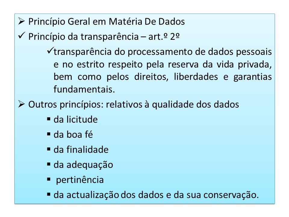 Princípio Geral em Matéria De Dados Princípio da transparência – art.º 2º transparência do processamento de dados pessoais e no estrito respeito pela