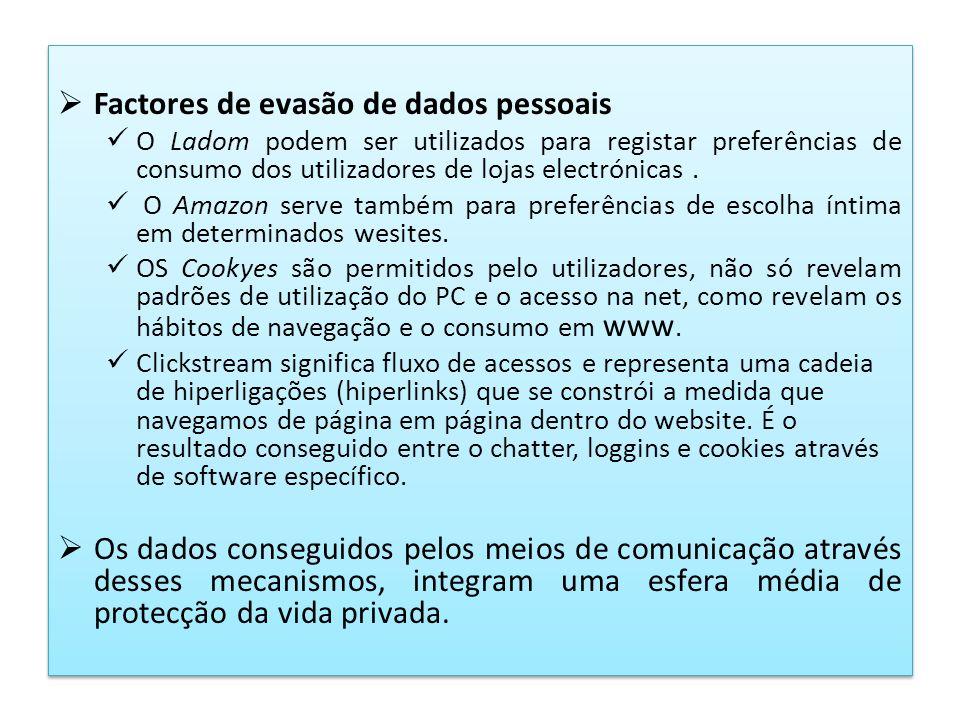 Factores de evasão de dados pessoais O Ladom podem ser utilizados para registar preferências de consumo dos utilizadores de lojas electrónicas. O Amaz
