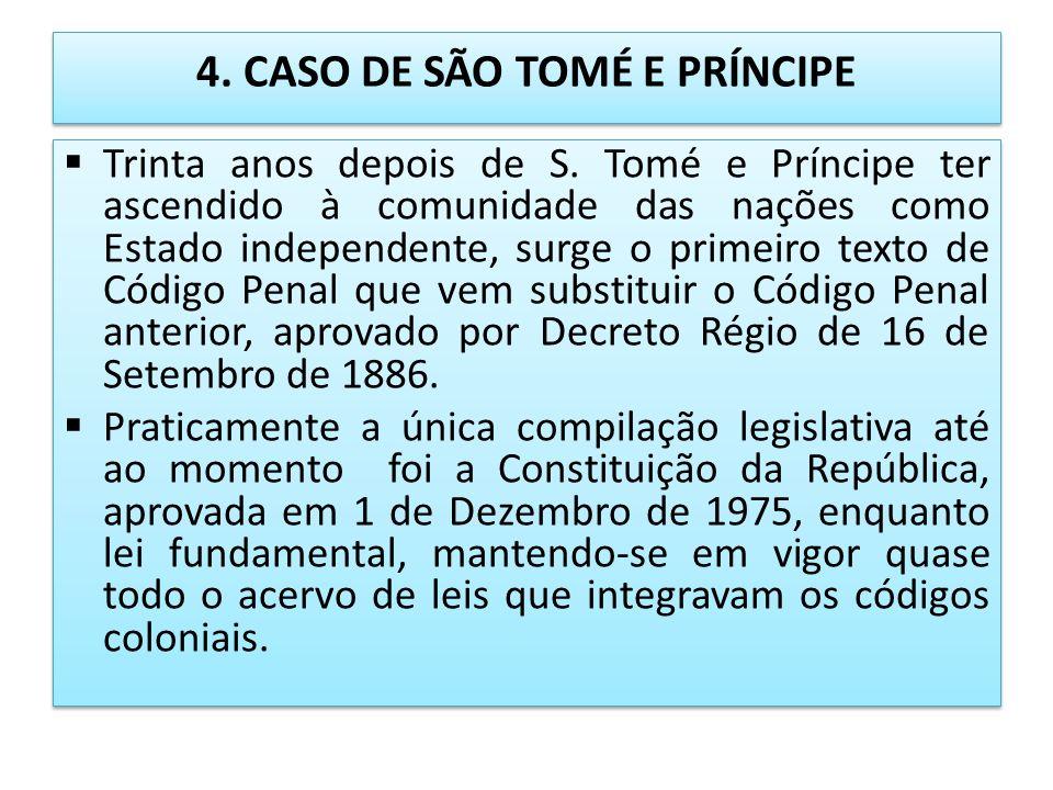 4. CASO DE SÃO TOMÉ E PRÍNCIPE Trinta anos depois de S. Tomé e Príncipe ter ascendido à comunidade das nações como Estado independente, surge o primei