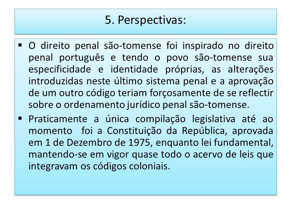 5. Perspectivas: O direito penal são-tomense foi inspirado no direito penal português e tendo o povo são-tomense sua especificidade e identidade própr