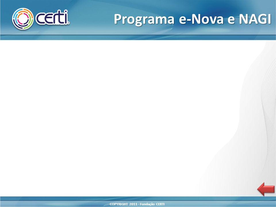 COPYRIGHT 2011 - Fundação CERTI Programa e-Nova e NAGI