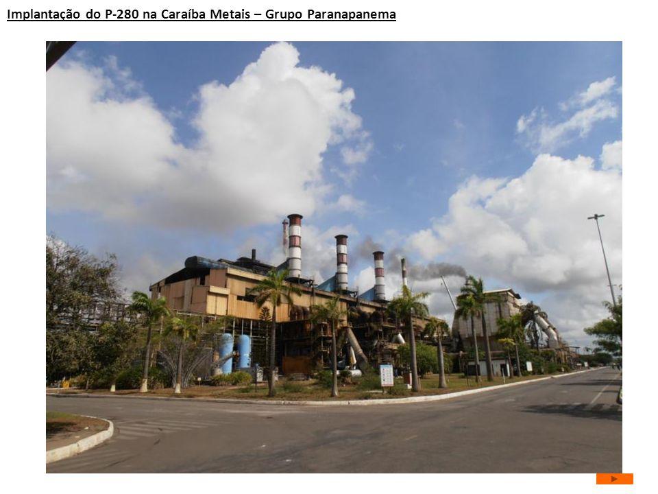 Implantação do P-280 na Caraíba Metais – Grupo Paranapanema