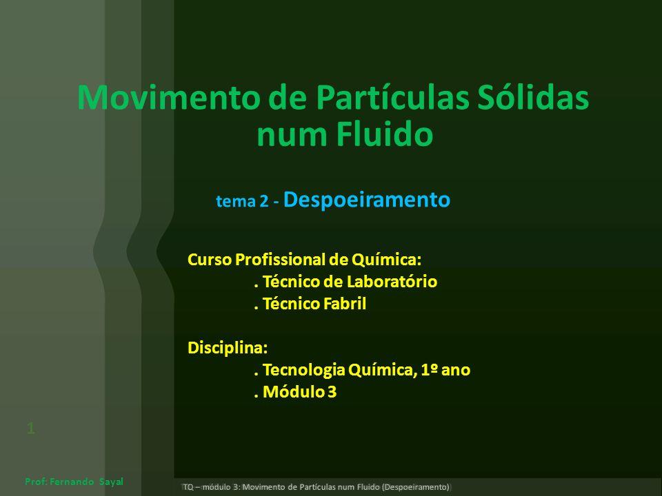 42 TQ – módulo 3: Movimento de Partículas num Fluido (Despoeiramento) http://pt.scribd.com/doc/33664218/Engenharia-de-Processos- Emissoes-de-Poluentes-Atmosfericos