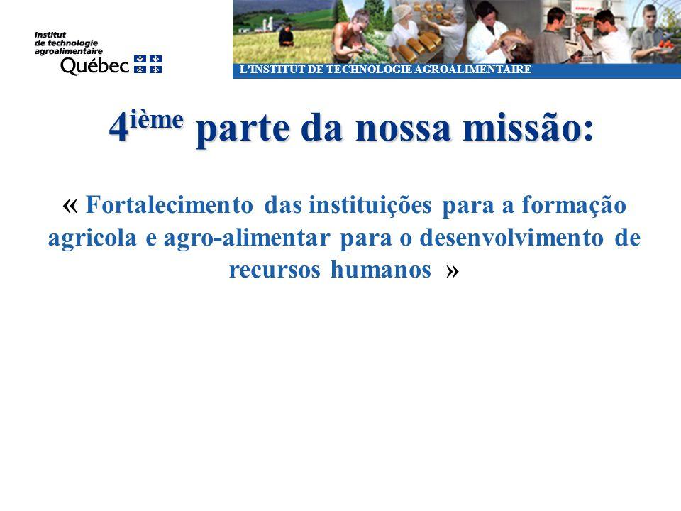 « Fortalecimento das instituições para a formação agricola e agro-alimentar para o desenvolvimento de recursos humanos » LINSTITUT DE TECHNOLOGIE AGRO