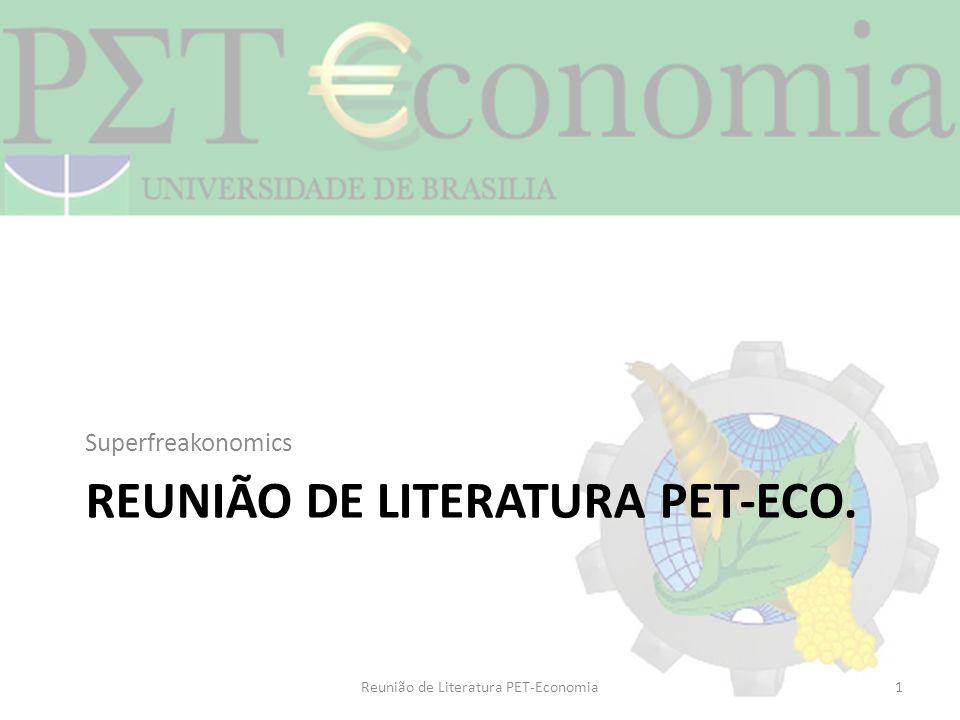 REUNIÃO DE LITERATURA PET-ECO. Superfreakonomics Reunião de Literatura PET-Economia1