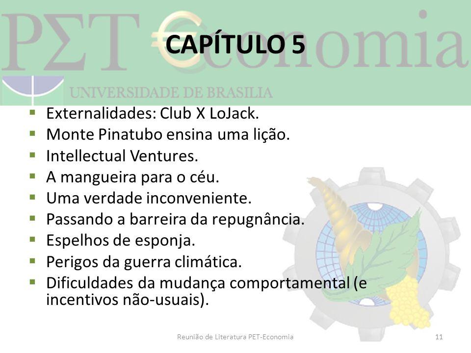 CAPÍTULO 5 Externalidades: Club X LoJack. Monte Pinatubo ensina uma lição. Intellectual Ventures. A mangueira para o céu. Uma verdade inconveniente. P