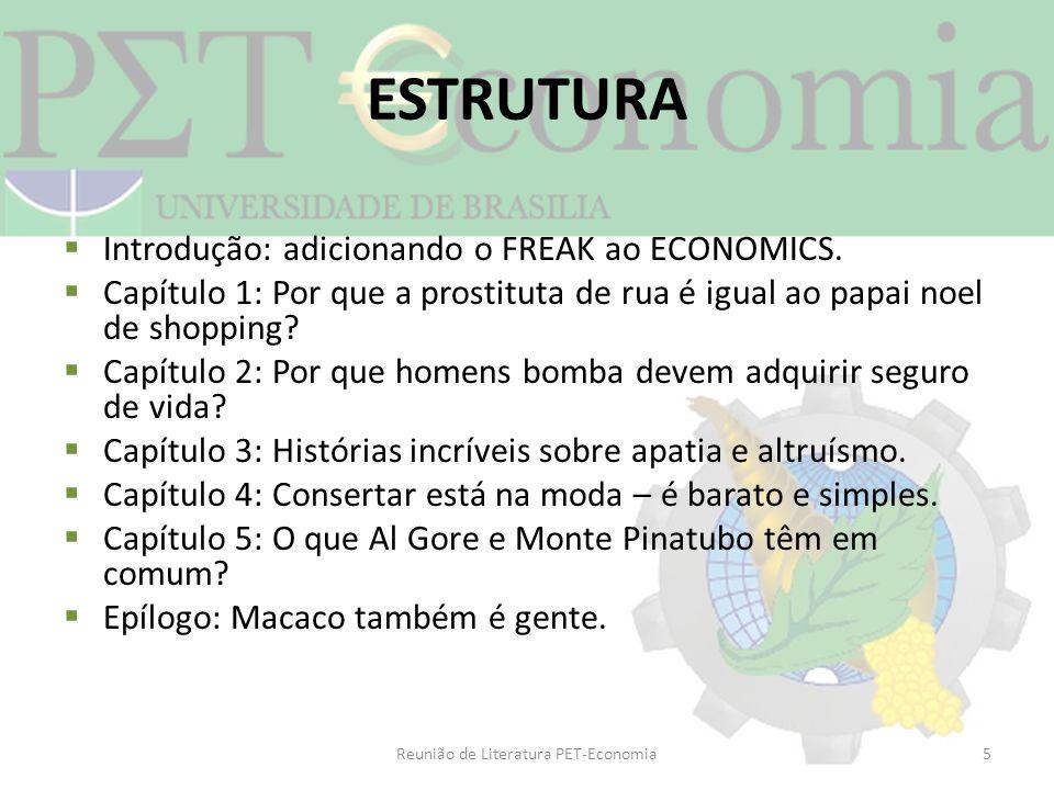 ESTRUTURA Introdução: adicionando o FREAK ao ECONOMICS. Capítulo 1: Por que a prostituta de rua é igual ao papai noel de shopping? Capítulo 2: Por que