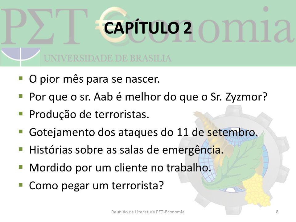 CAPÍTULO 2 O pior mês para se nascer. Por que o sr. Aab é melhor do que o Sr. Zyzmor? Produção de terroristas. Gotejamento dos ataques do 11 de setemb