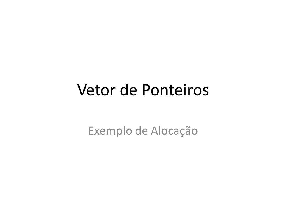 Escrever Vetor de Vetores de floats int main() { int i, k, n; float **vetor; // vetor de vetores int *tamanho; // vetor com o tamanho de cada um dos vetores printf( entre com o numero de vetores que deseja processar\n ); scanf( %d , &n); if( n <= 0 ) { printf( erro: numero de vetores < 0\n ); exit(1); } //alocação dinâmica do vetor de tamanhos if( (tamanho = (int*)malloc(n*sizeof(int))) == NULL ) { printf( nao foi possivel alocar memoria para o vetor de tamanhos!!\n ); exit(1); } //alocação dinâmica do vetor de vetores if( (vetor = (float**)malloc(n*sizeof(float*))) == NULL ) { printf( nao foi possivel alocar memoria para o vetor de ponteiros!!\n ); exit(1); }