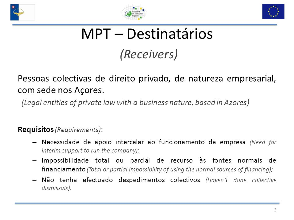 MPT – Destinatários (Receivers) Pessoas colectivas de direito privado, de natureza empresarial, com sede nos Açores.