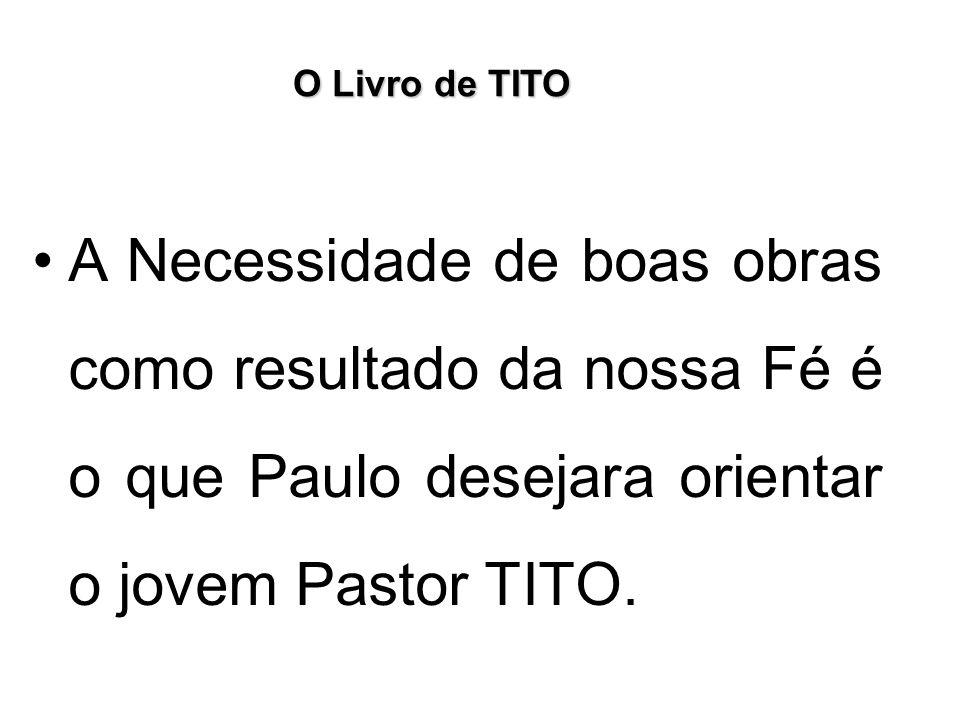 O Livro de TITO No CAPÍTULO 3, de TITO, Paulo trata do ORNAMENTO DA DOUTRINA no MUNDO.