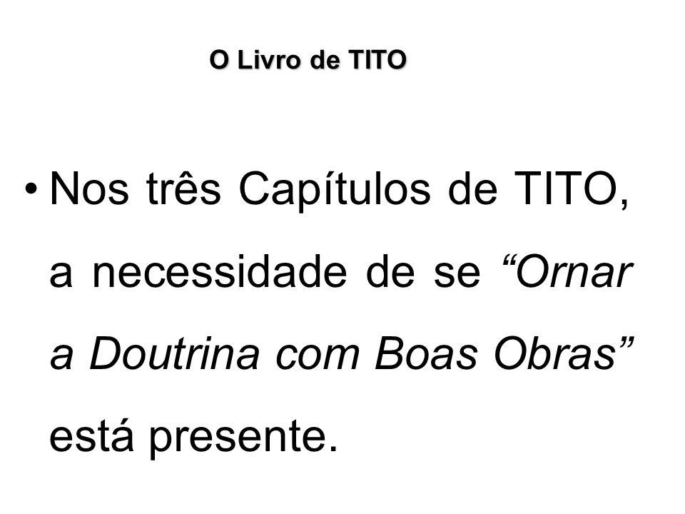 O Livro de TITO No CAPÍTULO 3, PAULO apresenta o relacionamento da Igreja com o Mundo e, ali, dá ordens específicas sobre nossa maneira de viver com os falsos mestres, com os descrentes e com o governo.