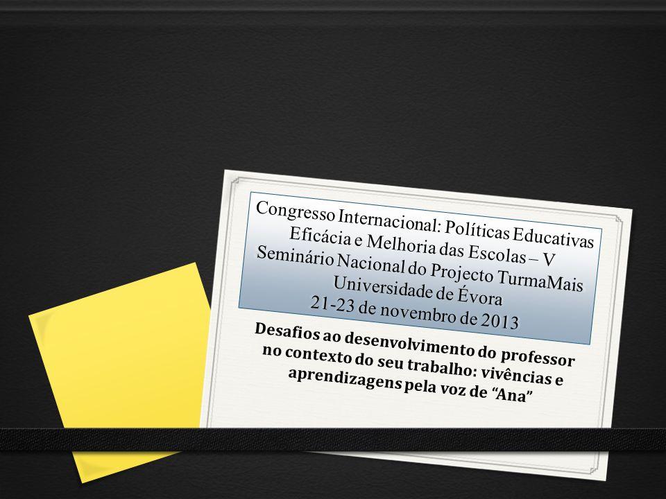 Congresso Internacional: Políticas Educativas Eficácia e Melhoria das Escolas – V Seminário Nacional do Projecto TurmaMais Universidade de Évora 21-23