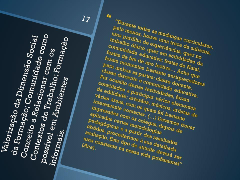 Valorização da Dimensão Social da Formação; Comunidade como Conceito a Relacionar com os Contextos de Trabalho; Formação possível em Ambientes Informais.