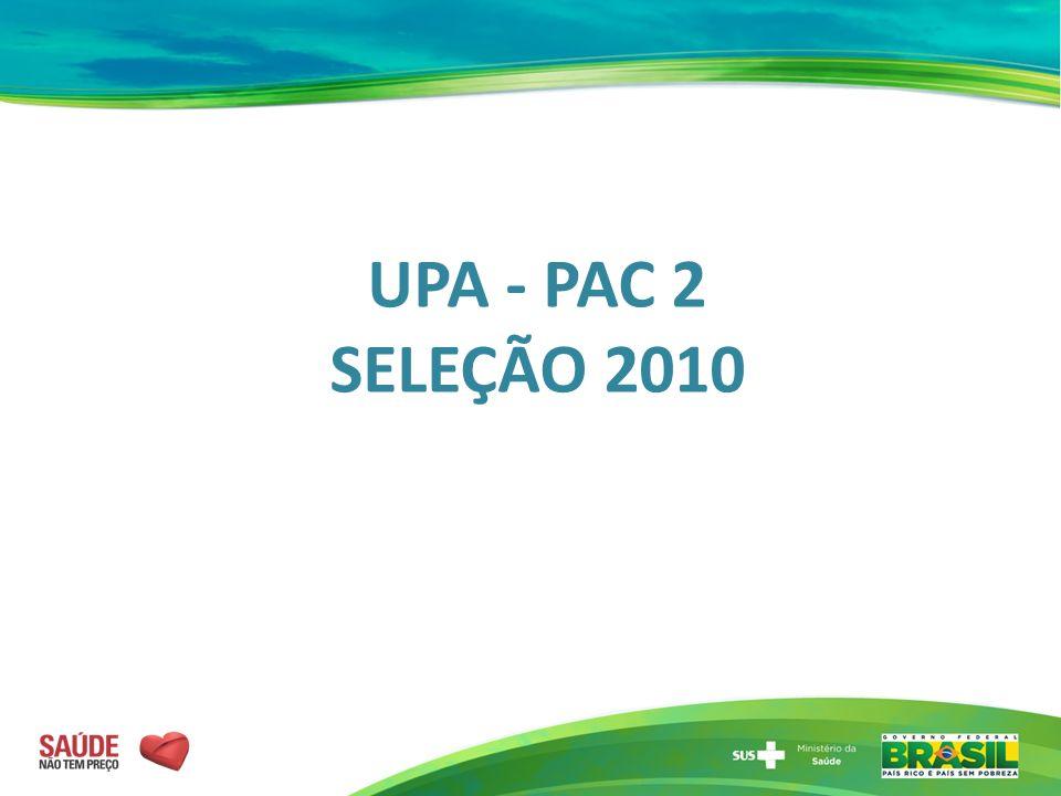 UPA - PAC 2 SELEÇÃO 2010