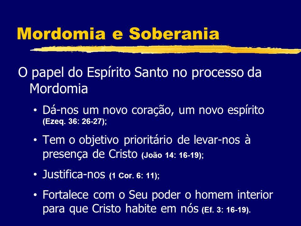 Mordomia e Soberania O papel do Espírito Santo no processo da Mordomia Dá-nos um novo coração, um novo espírito (Ezeq.