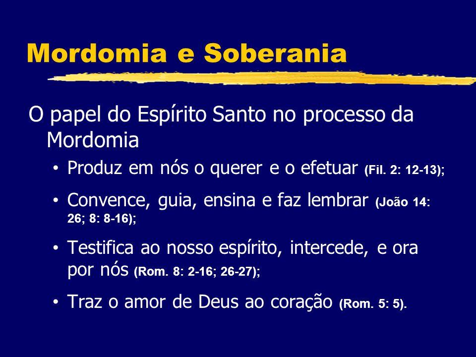 Mordomia e Soberania O papel do Espírito Santo no processo da Mordomia Produz em nós o querer e o efetuar (Fil.