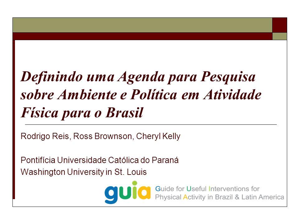 Rodrigo Reis, Ross Brownson, Cheryl Kelly Pontifícia Universidade Católica do Paraná Washington University in St.