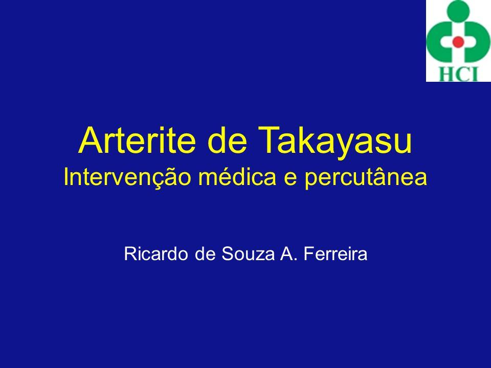 Histórico Descrita pela 1ª vez Savory 1856, posteriormente por Kussmaul 1872 1908 Takayasu exame oftalmológico relata alterações oculares com anastomoses arteriovenosas 1948 Shimizu e Sano relatam aspectos clínicos 1954 denominada Arterite de Takaysu