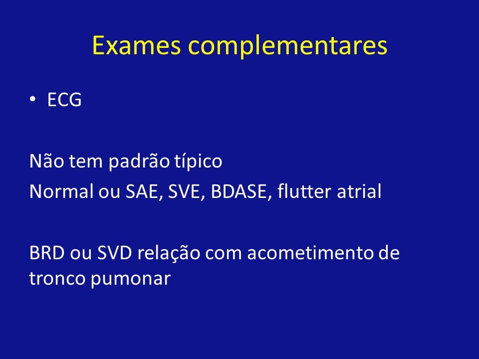 Exames complementares ECG Não tem padrão típico Normal ou SAE, SVE, BDASE, flutter atrial BRD ou SVD relação com acometimento de tronco pumonar
