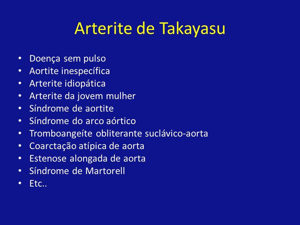 Arterite de Takayasu Doença sem pulso Aortite inespecífica Arterite idiopática Arterite da jovem mulher Síndrome de aortite Síndrome do arco aórtico T