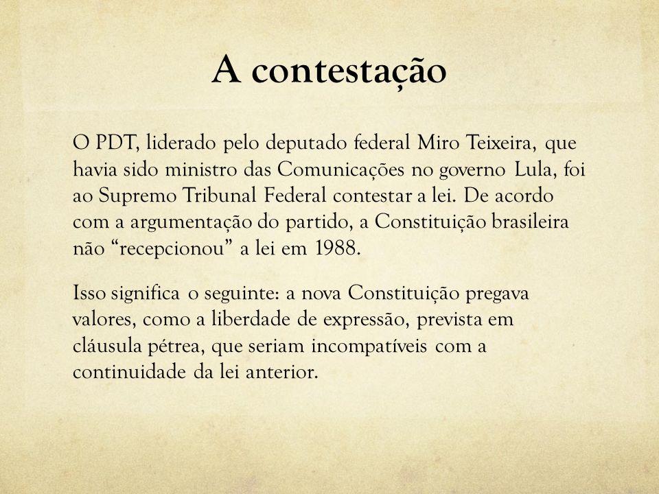 A contestação O PDT, liderado pelo deputado federal Miro Teixeira, que havia sido ministro das Comunicações no governo Lula, foi ao Supremo Tribunal F